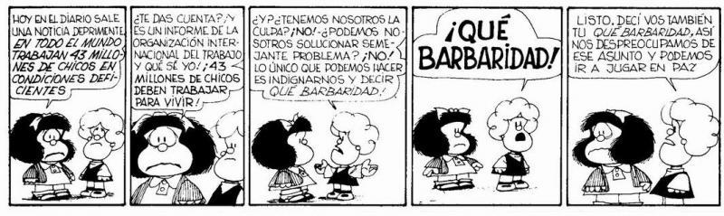 Siempre hay una tira de Mafalda para cualquier situación, y esta, no me lo negaréis, es perfecta.